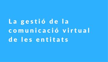 Conferència: La gestió de la comunicació virtual de les entitats