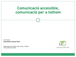Comunicació accessible, comunicació per a tothom - Laia Mateu (Associació Lectura Fàcil)